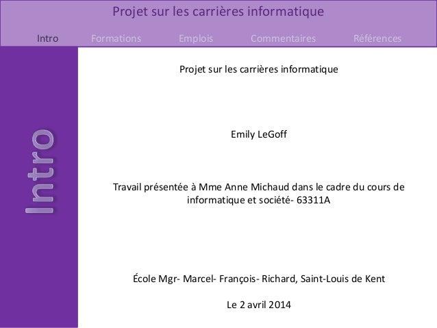 Projet sur les carrières informatique Intro Formations Emplois Commentaires Références Projet sur les carrières informatiq...