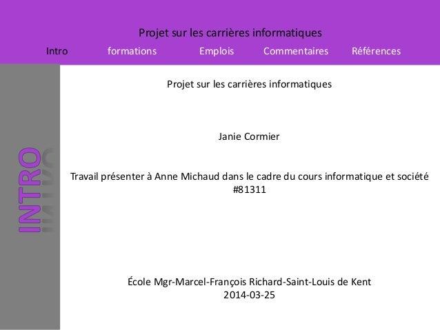 Projet sur les carrières informatiques Intro formations Emplois Commentaires Références Projet sur les carrières informati...