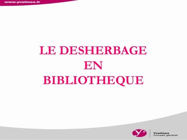 LE DESHERBAGE  EN  BIBLIOTHEQUE