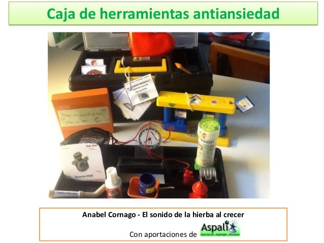 Caja de herramientas antiansiedad  Anabel Cornago - El sonido de la hierba al crecer  Con aportaciones de
