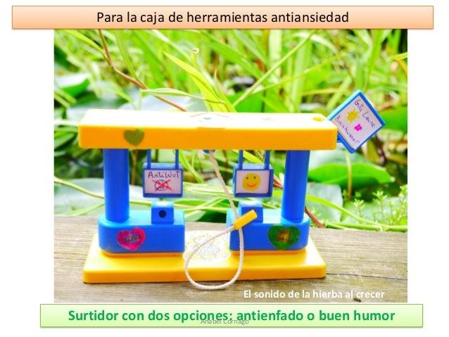 Para la caja de herramientas antiansiedad  Surtidor con dos opciones: antienfado o buen humor  El sonido de la hierba al c...