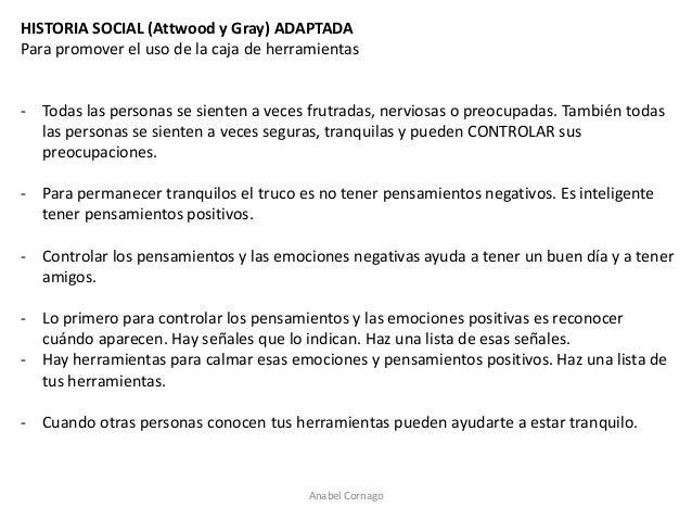 Anabel Cornago  HISTORIA SOCIAL (Attwood y Gray) ADAPTADA  Para promover el uso de la caja de herramientas  -Todas las per...