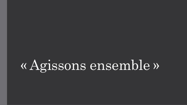 « Agissons ensemble »