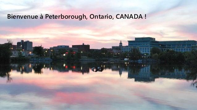 Bienvenue à Peterborough, Ontario, CANADA !