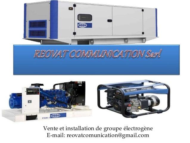Vente et installation de groupe électrogène E-mail: reovatcomunication@gmail.com