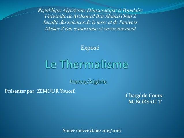 Présenter par: ZEMOUR Youcef. Chargé de Cours : Mr.BORSALI.T Exposé République Algérienne Démocratique et Populaire Univer...