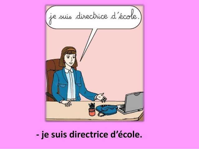 - je suis directrice d'école.