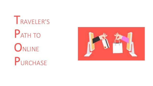 TRAVELER'S PATH TO ONLINE PURCHASE