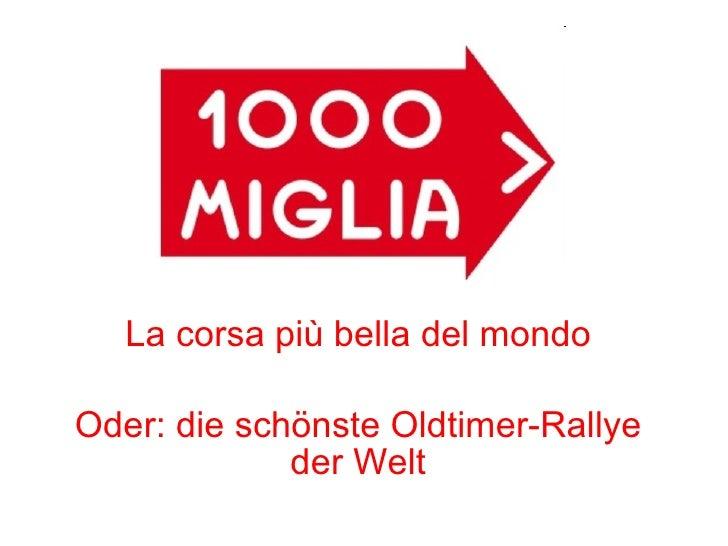 1000 Miglia La corsa più bella del mondo Oder: die schönste Oldtimer-Rallye der Welt