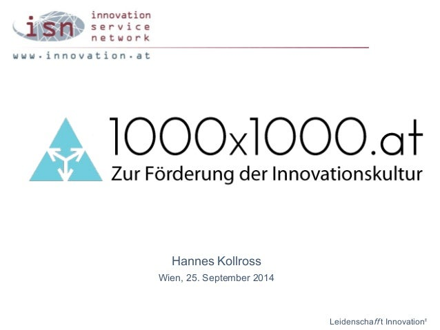 Hannes Kollross  Wien, 25. September 2014  Leidenschaff t Innovation®