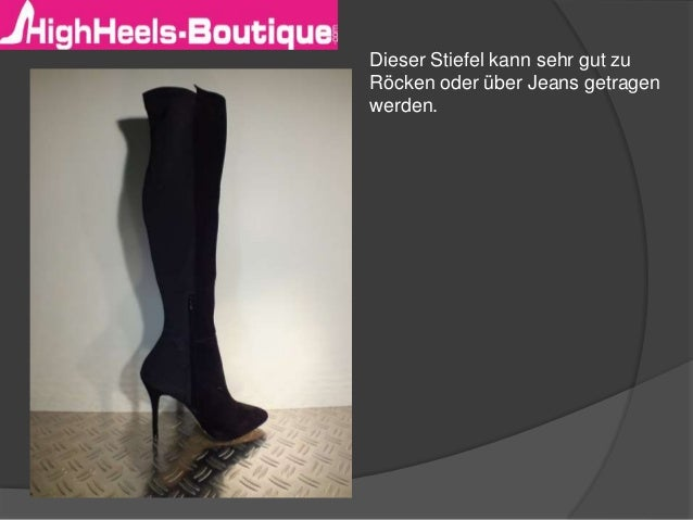 Dieser Stiefel kann sehr gut zu Röcken oder über Jeans getragen werden.
