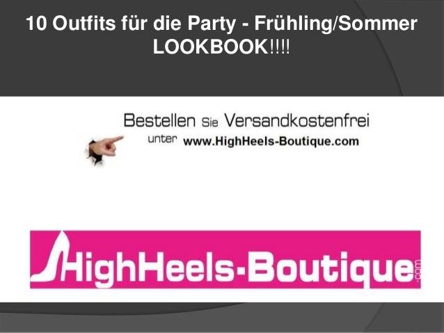 10 Outfits für die Party - Frühling/Sommer LOOKBOOK!!!!