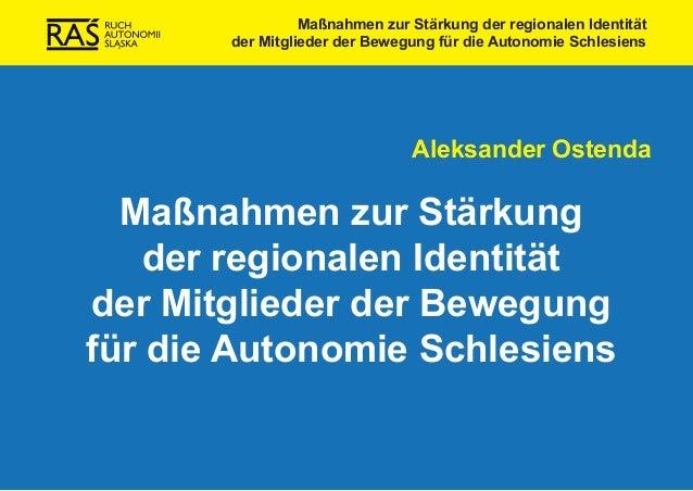 Maßnahmen zur Stärkung der regionalen Identität der Mitglieder der Bewegung für die Autonomie Schlesiens  Aleksander Osten...