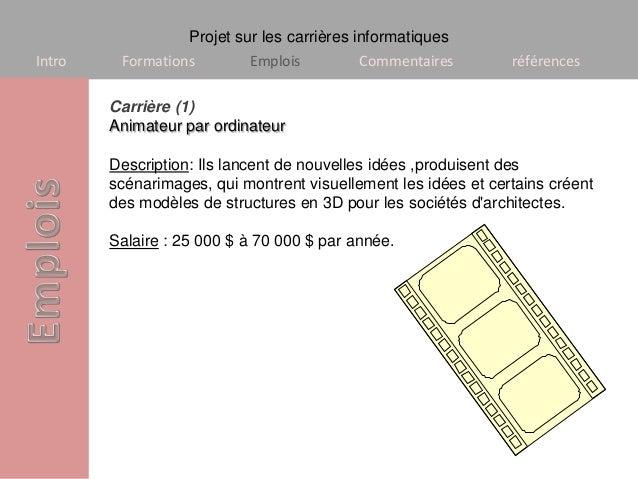 Projet sur les carrières informatiquesIntro    Formations        Emplois         Commentaires         références        Ca...