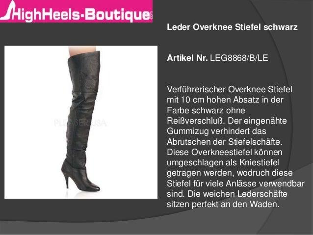 Leder Overknee Stiefel schwarz Artikel Nr. LEG8868/B/LE Verführerischer Overknee Stiefel mit 10 cm hohen Absatz in der Far...