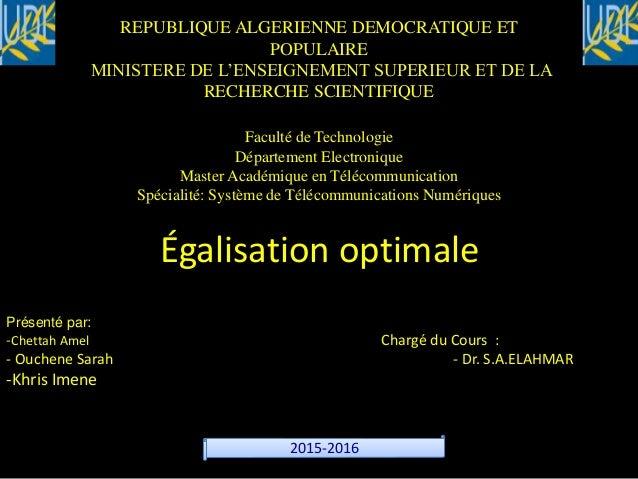 REPUBLIQUE ALGERIENNE DEMOCRATIQUE ET POPULAIRE MINISTERE DE L'ENSEIGNEMENT SUPERIEUR ET DE LA RECHERCHE SCIENTIFIQUE Facu...