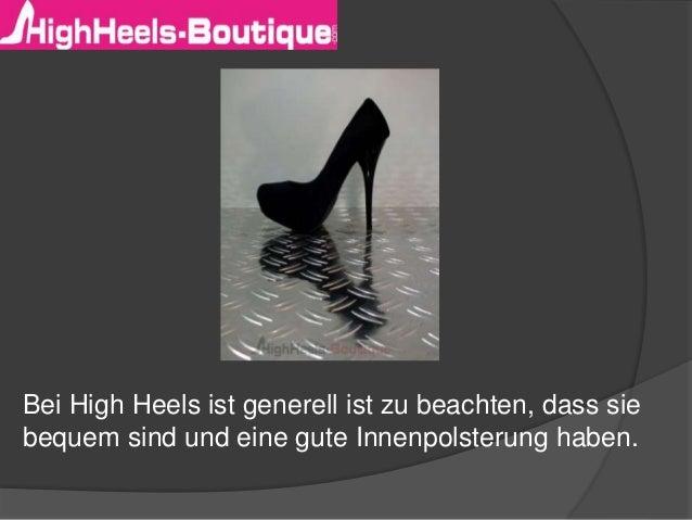 Bei High Heels ist generell ist zu beachten, dass sie bequem sind und eine gute Innenpolsterung haben.