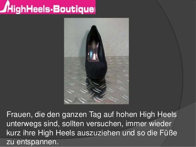 Frauen, die den ganzen Tag auf hohen High Heels unterwegs sind, sollten versuchen, immer wieder kurz ihre High Heels auszu...