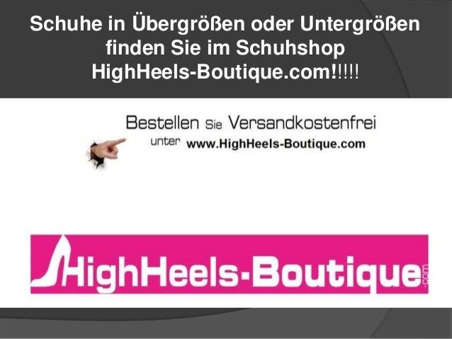 Schuhe in Übergrößen oder Untergrößen finden Sie im Schuhshop HighHeels-Boutique.com!!!!!
