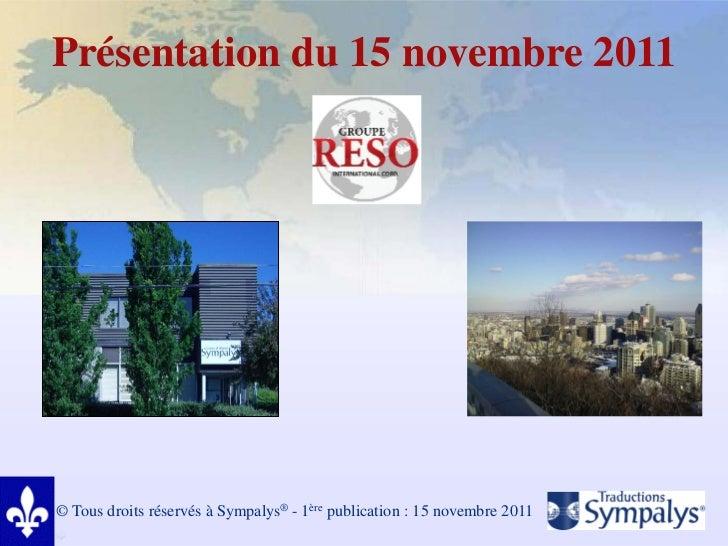 Présentation du 15 novembre 2011© Tous droits réservés à Sympalys® - 1ère publication : 15 novembre 2011