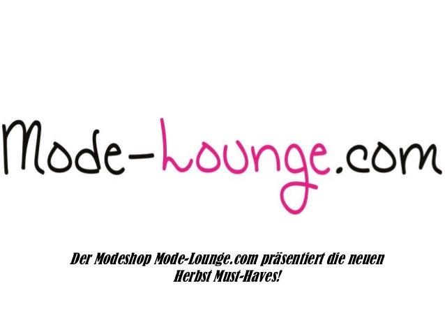 Der Modeshop Mode-Lounge.com präsentiert die neuen Herbst Must-Haves!