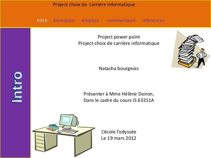 Project choix de carrière informatiqueIntro   formation    emplois      commentaire       réferences                      ...
