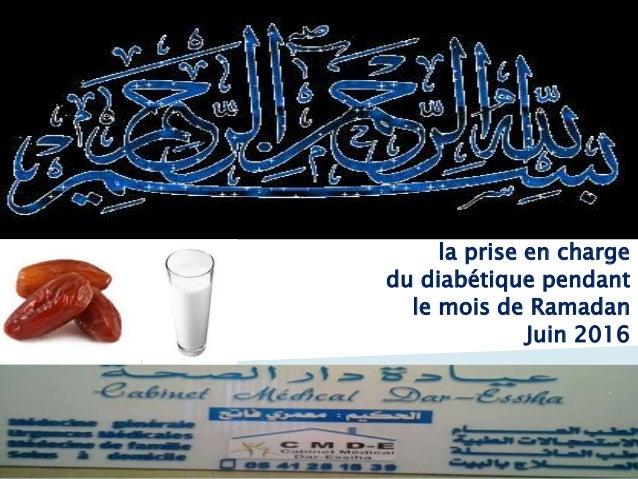 la prise en charge du diabétique pendant le mois de Ramadan Juin 2016