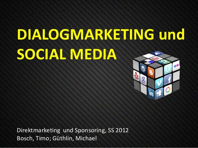 DIALOGMARKETING undSOCIAL MEDIADirektmarketing und Sponsoring, SS 2012Bosch, Timo; Güthlin, Michael