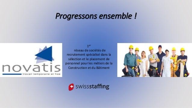 Progressons ensemble !  1er  réseau de sociétés de  recrutement spécialisé dans la  sélection et le placement de  personne...