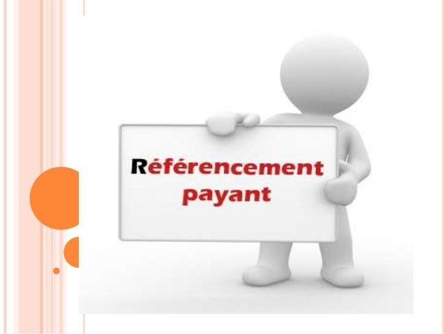 LE RÉFÉRENCEMENT PAYANT ??? On appelle le référencement payant, le faîte depayer un trafic ou une visibilité sur les mote...