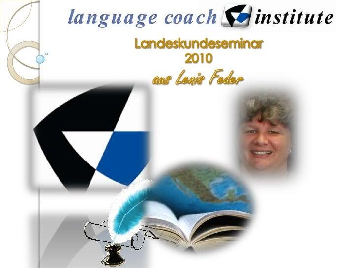 Landeskundeseminar <br />2010<br />aus Lenis Feder<br />