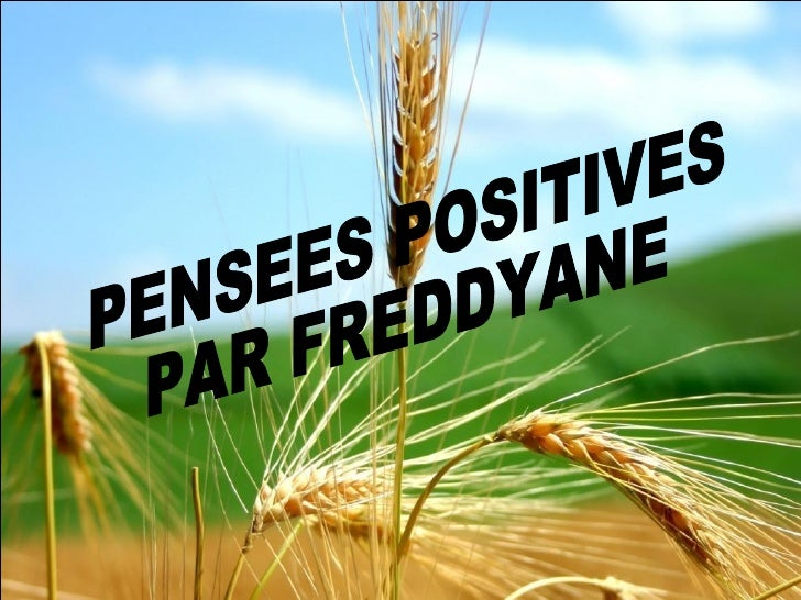 PENSEES POSITIVES  PAR FREDDYANE