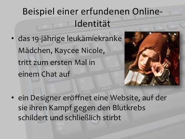 Beispiel einer erfundenen Online- Identität<br />das 19-jährige leukämiekranke <br />Mädchen, Kaycee Nicole, <br />tritt z...