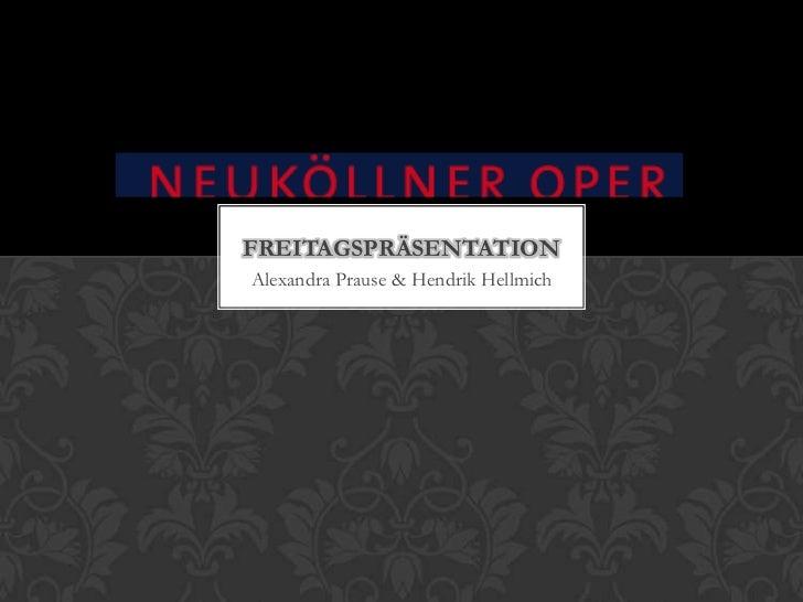 Alexandra Prause & Hendrik Hellmich <br />Freitagspräsentation<br />