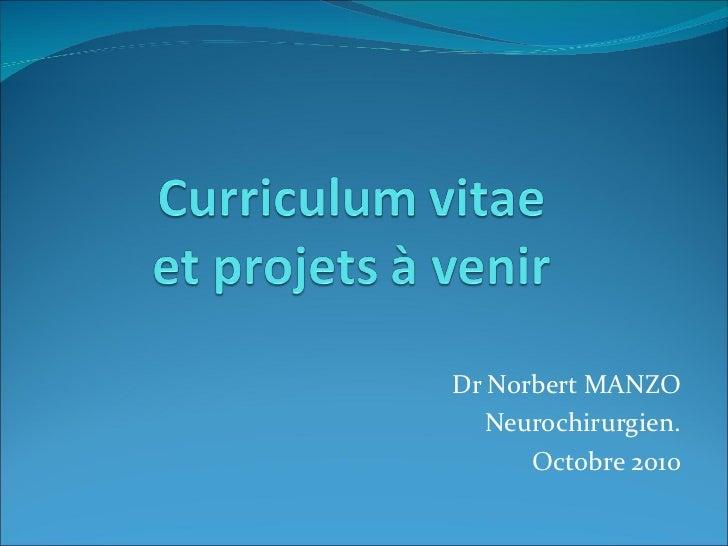Dr Norbert MANZO Neurochirurgien. Octobre 2010