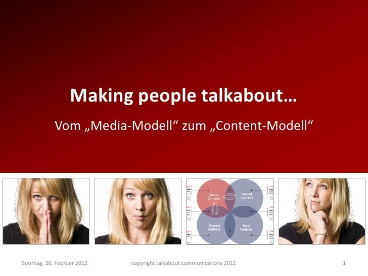 "Making people talkabout…            Vom ""Media-Modell"" zum ""Content-Modell""Sonntag, 26. Februar 2012   copyright talkabout..."