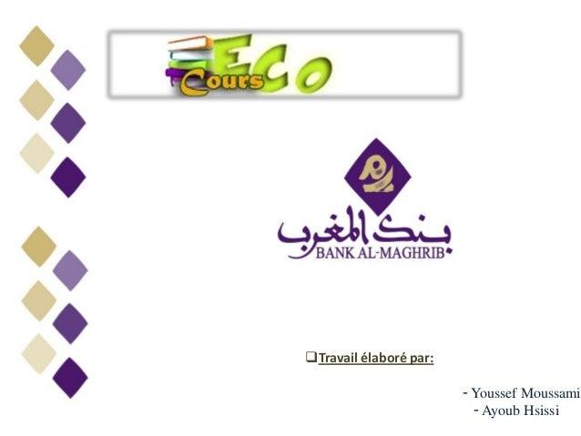 Travail élaboré par:                        - Youssef Moussamih                          - Ayoub Hsissi
