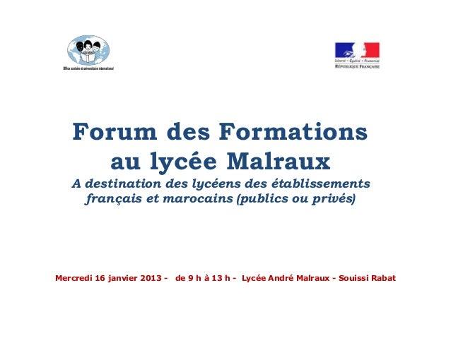 Forum des Formations     au lycée Malraux   A destination des lycéens des établissements     français et marocains (public...