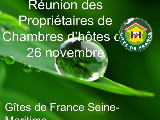 Réunion des Propriétaires de Chambres d'hôtes du 26 novembre  Gîtes de France Seine-