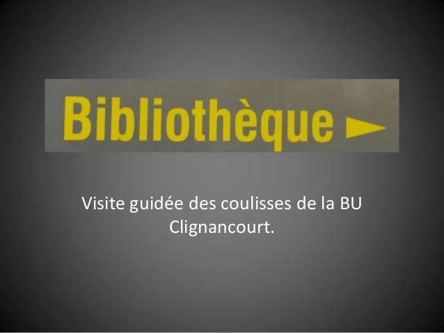 Visite guidée des coulisses de la BU Clignancourt.
