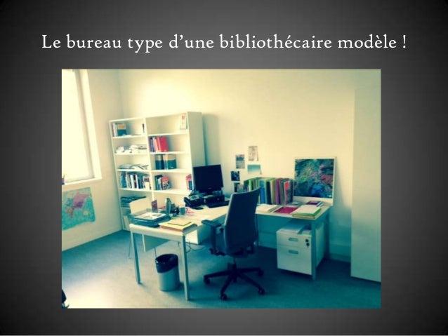 Le bureau type d'une bibliothécaire modèle !