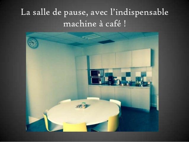 La salle de pause, avec l'indispensable machine à café !