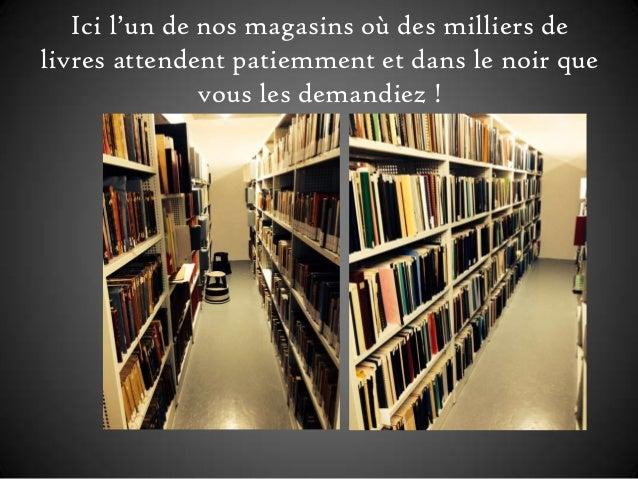 Ici l'un de nos magasins où des milliers de livres attendent patiemment et dans le noir que vous les demandiez !