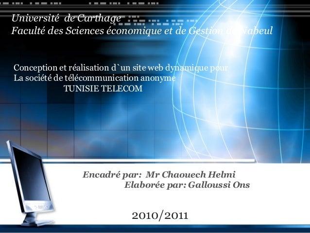 LOGO2010/2011 Encadré par: Mr Chaouech Helmi Elaborée par: Galloussi Ons Université de Carthage Faculté des Sciences écono...
