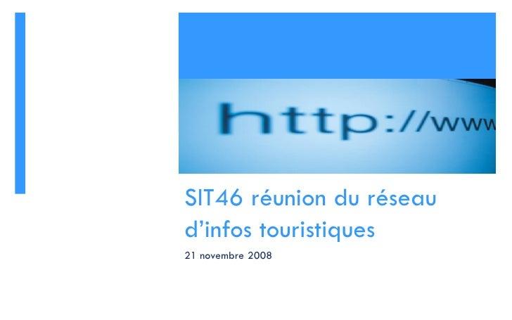 SIT46 réunion du réseau d'infos touristiques 21 novembre 2008