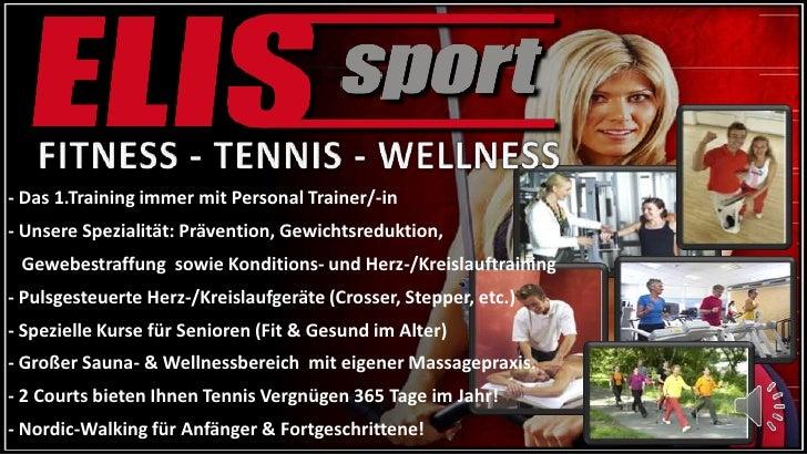 FITNESS - TENNIS - WELLNESS<br />- Das 1.Training immer mit Personal Trainer/-in<br />- Unsere Spezialität: Prävention, Ge...