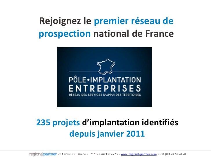 Rejoignez le premier réseau de prospection national de France<br />235 projets d'implantation identifiés depuis janvier 20...