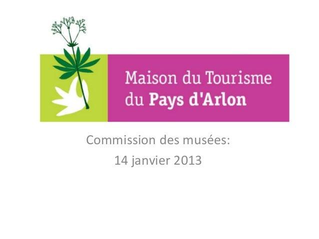 Commission des musées:   14 janvier 2013