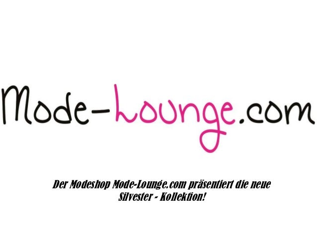 Der Modeshop Mode-Lounge.com präsentiert die neue Silvester - Kollektion!