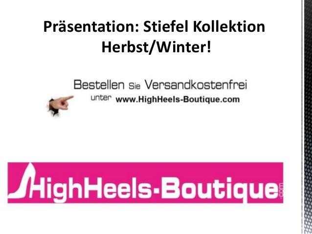 Präsentation: Stiefel Kollektion Herbst/Winter!